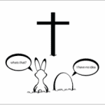 The true meaning of Easter (and it has nothing to do with chocolate)