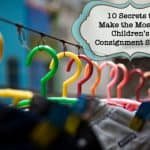 10 Secrets to Making the Most of Children's Consignment Sales