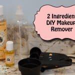 2 Ingredient DIY Makeup Remover #savingmoney