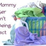 Being a Mommy Blogger Doesn't Mean Being Perfect