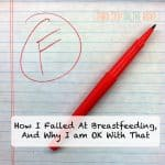 How I Failed At Breastfeeding, and Why I am OK With That