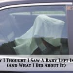 The Day I Thought I Saw A Baby Locked in a Hot Car (And What I Did About It)