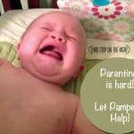 Parenting is hard! Let Pampers help!