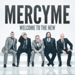 MercyMe Welcome to the New Breaks Out With a New Sound #review