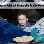 5 Ways to Make a Memorable Family Movie Night with Pop Secret!