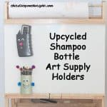 Making The Old New: Upcycling Shampoo Bottles into Art Supply Holders
