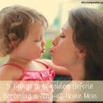 5 Things to Consider Before Becoming a Stay-at-Home Mom