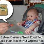 Babies Deserve Great Food Too! Feed them Beech-Nut Organic Food