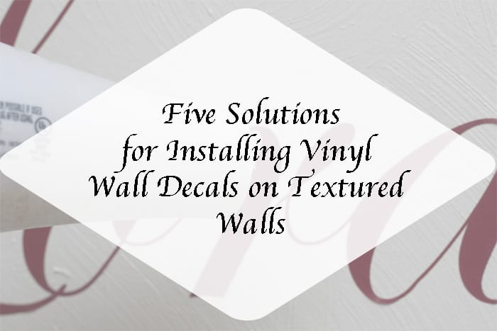 5 solutions for installing vinyl wall decals on textured walls