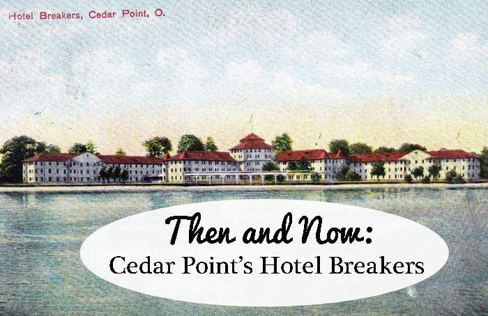 Our Trip To Cedar Point's Hotel Breakers & Short Postcard History