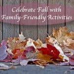 Celebrate Fall with Family-Friendly Activities #Fall4SoFab