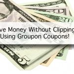 Save Money Without Clipping Using Groupon Coupons!