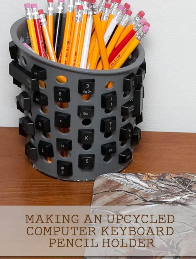 UpcycledKeyboardPencilHolder