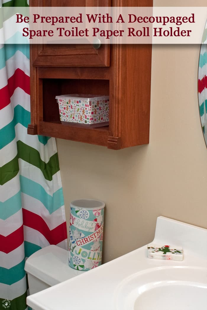 Be Prepared With A Decoupaged Spare Toilet Paper Roll Holder