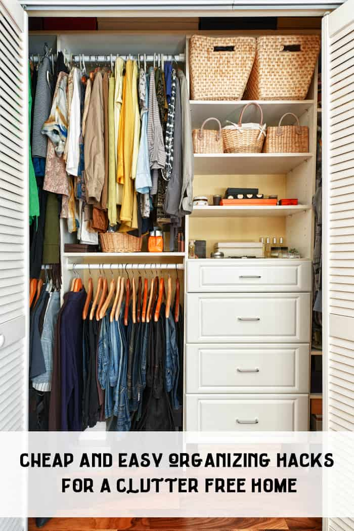 Cheap and Easy Organizing Hacks for a Clutter Free Home ...