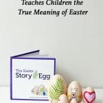 The Easter Story Egg Teaches Children the True Meaning of Easter