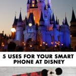 5 Uses for Your Smart Phone At Disney