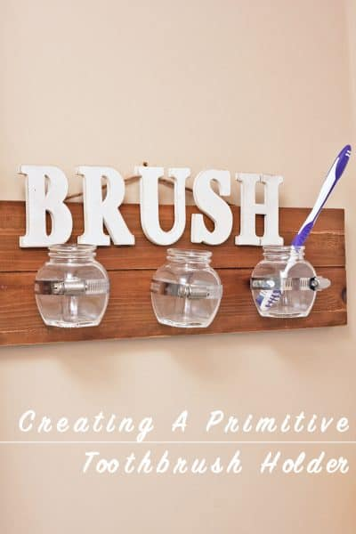 Creating a Primitive Style Toothbrush Holder