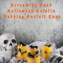 Screaming Good Halloween Gelatin Pudding Parfait Cups