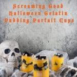 Screaming Good Halloween Gelatin Pudding Parfait Cups