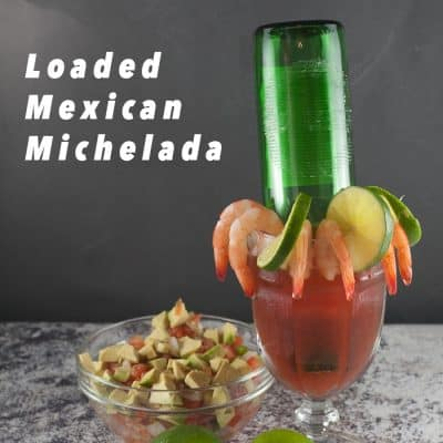 Celebrate Fun With Spicy, Loaded Mexican Micheladas