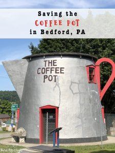 Visiting the Giant Coffee Pot in Bedford Pennsylvania