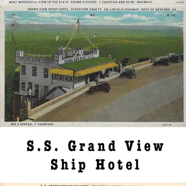 The History of the S.S. Grand View Point Ship Hotel in Bedford, PA
