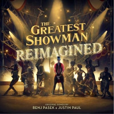 The Greatest Showman Soundtrack is Reimagined on New Album
