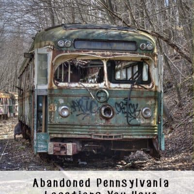 Abandoned Pennsylvania Locations You Have to See to Believe