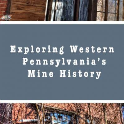 The Last Evidence of Western Pennsylvania's Mine History