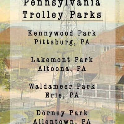 The Age of the Pennsylvania Trolley Park