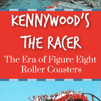 Kennywood's The Racer: The Era of Figure-Eight Coasters