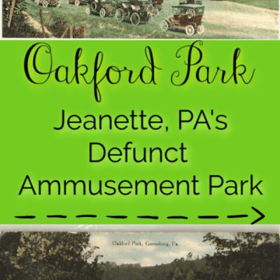 Oakford Park: Jeannette PA's Defunct Amusement Park